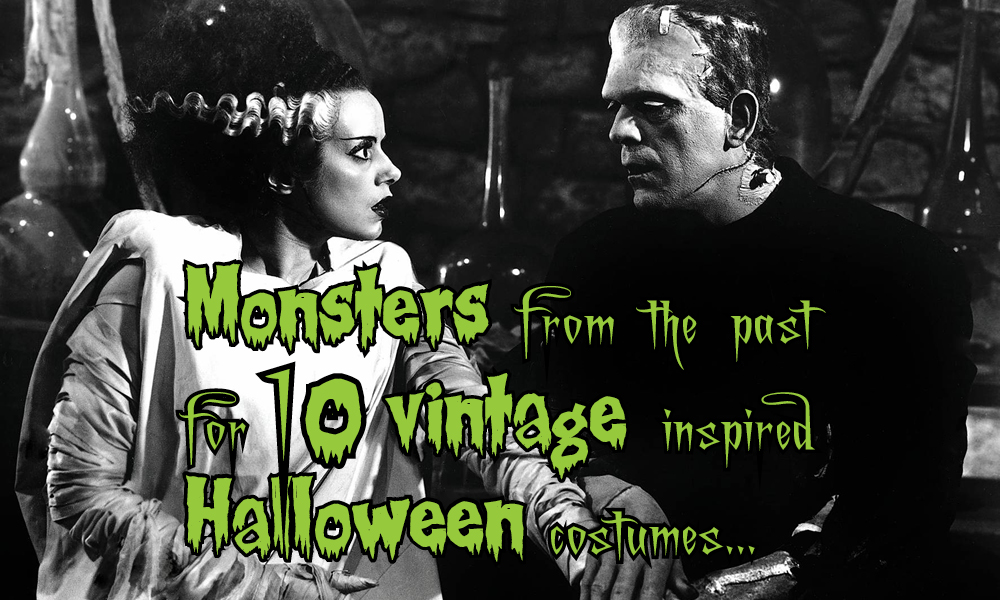 """Monsters from the past for 10 vintage inspired Halloween costumes"""