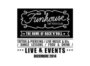 Funhouse Tatoo Club – Eventi Dicembre 2014